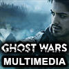 Ghost Wars Multimedia