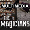 The Magicians Multimedia