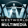 Westworld Multimedia